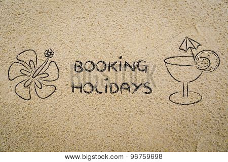 Booking Holidays, Cocktail And Flower Illustration On Sand