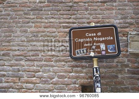 VERONA, ITALY - JULY 13: Detail of sign in front of the address where the fictional house of Romeu would be, in Romeu and Juliet. July 13, 2015 in Verona.