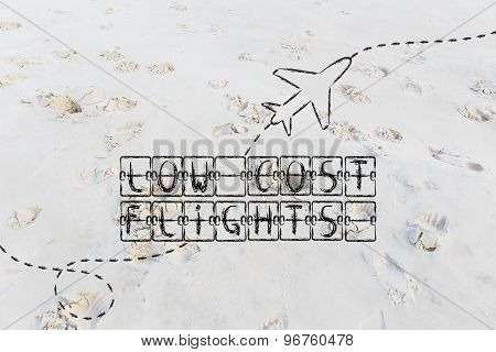Low Cost Flights, Schedule Board Writing With Airplane (sand Version)