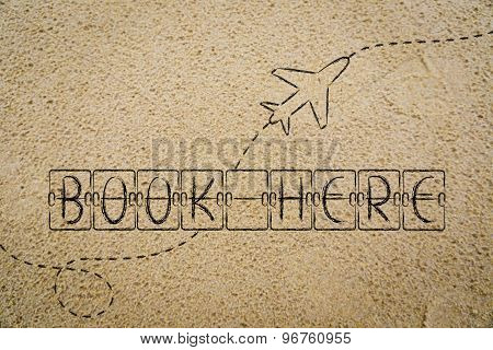 Book Here, Schedule Board Writing With Airplane (sand Version)