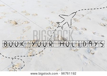 Book Your Holidays, Schedule Board Writing With Airplane (sand Version)