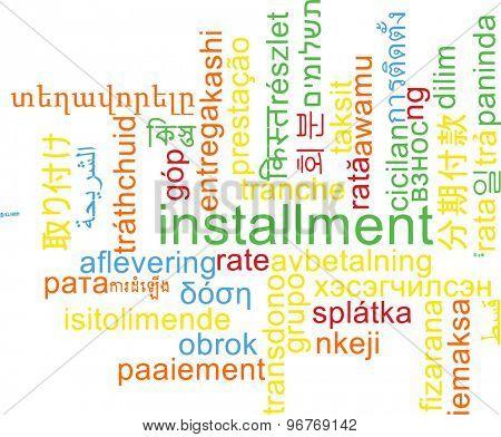 Background concept wordcloud multilanguage international many language illustration of installment