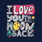I Love You To The Moon And Back-unique Hand Drawn Romantic Quote. Modern Doodle Lettering. Happy Val poster