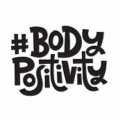 Body Positivity - Hand Drawn Vector Lettering. Body Positive, Mental Health Hashtag, Slogan Stylized poster