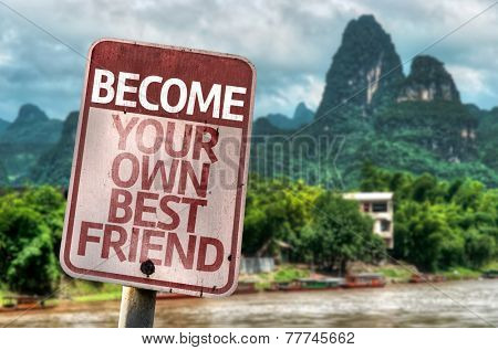 Become Your Own Best Friend sign with a forest background
