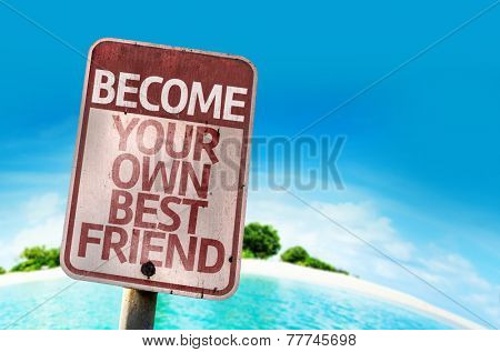Become Your Own Best Friend sign with a beach on background