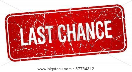 Last Chance Red Square Grunge Textured Isolated Stamp