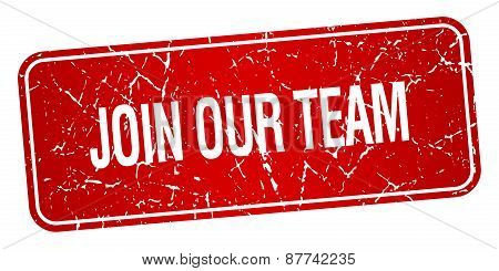Join Our Team Red Square Grunge Textured Isolated Stamp