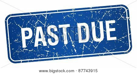 Past Due Blue Square Grunge Textured Isolated Stamp