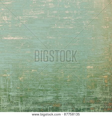 Old-style background, aging texture. With different color patterns: brown; green; gray; cyan