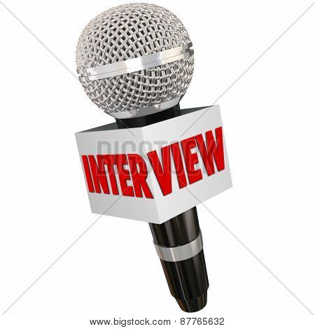 Interview word on a reporter's microphone to illustrate asking questions and getting answers and information from a person or subject