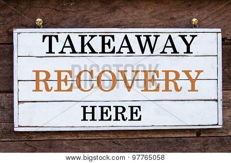 Inspirational Message - Takeaway Recovery Here