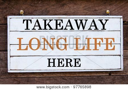 Inspirational Message - Takeaway Long Life Here