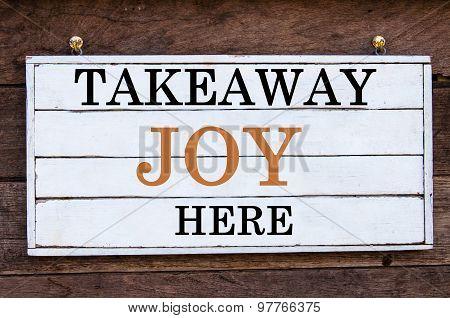 Inspirational Message - Takeaway Joy Here
