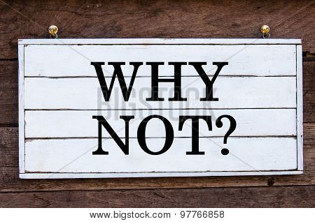 Inspirational Message - Why Not?