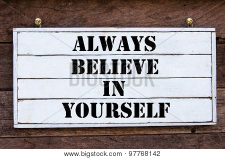 Inspirational Message - Always Believe In Yourself