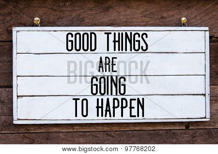Inspirational Message - Good Things Are Going To Happen