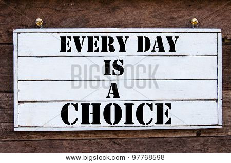 Inspirational Message - Every Day Is A Choice