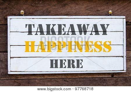 Inspirational Message - Takeaway Happiness Here