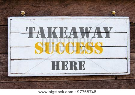 Inspirational Message - Takeaway Success Here