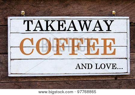 Inspirational Message - Takeaway Coffee And Love