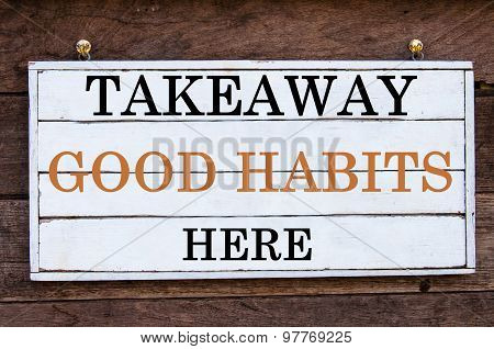 Inspirational Message - Takeaway Good Habits Here