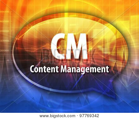 Speech bubble illustration of information technology acronym abbreviation term definition CM Content Management