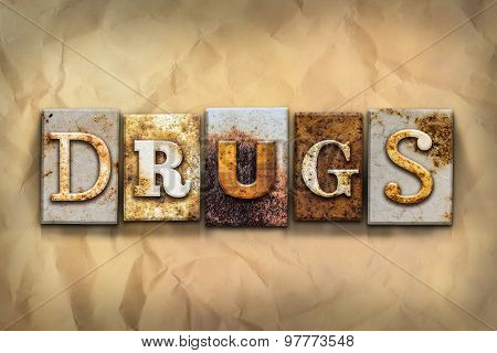 Drugs Concept Rusted Metal Type