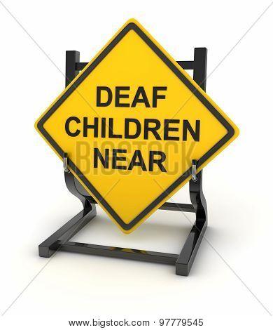 Road Sign - Deaf Children Near