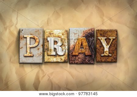 Pray Concept Rusted Metal Type