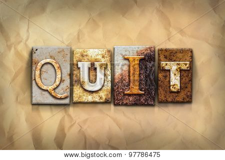 Quit Concept Rusted Metal Type