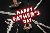 Happy Fathers Day Text Sign On Working Tools Hammer Wrench Pliers Calipers Screwdriver Chisel On Bl poster