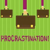 Word Writing Text Procrastination. Business Concept For Delay Or Postpone Something Boring. poster