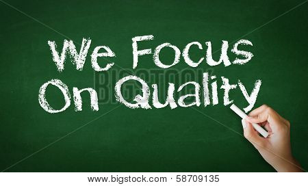 We Focus On Quality