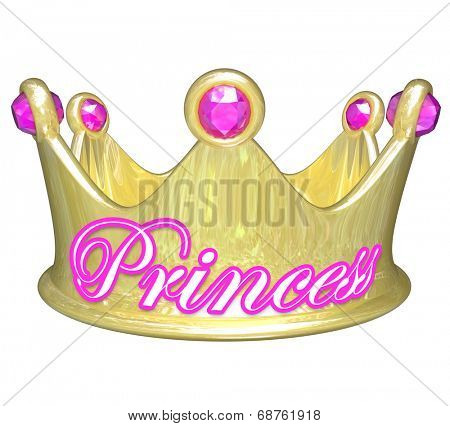Gold crown with word Princess in pink letters for a girl or woman who is royalty, privileged