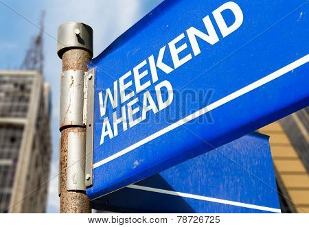 Weekend Ahead blue road sign