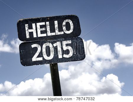 Hello 2015 sign with clouds and sky background