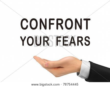 Confront Your Fears Words Holding By Realistic Hand