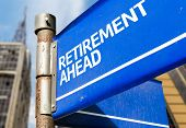 foto of retirement  - Retirement Ahead blue road sign - JPG
