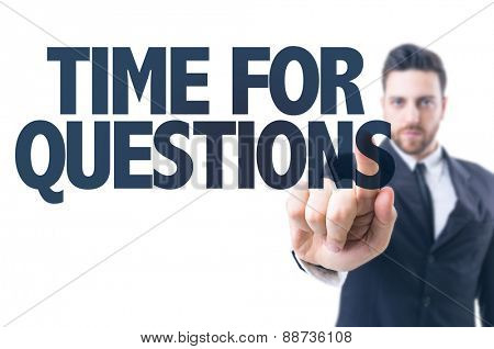 Business man pointing the text: Time For Questions