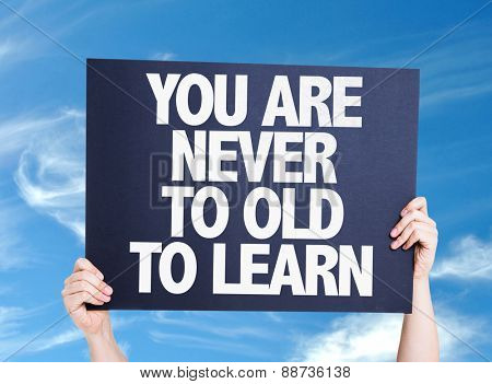 You Are Never Old to Learn card with sky background