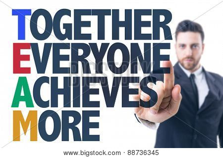 Business man pointing the text: Together Everyone Achieves More