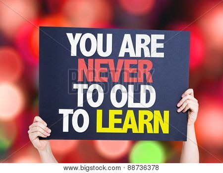 You Are Never Old to Learn card with bokeh background