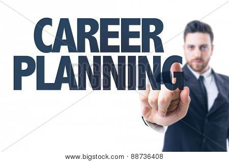 Business man pointing the text: Career Planning