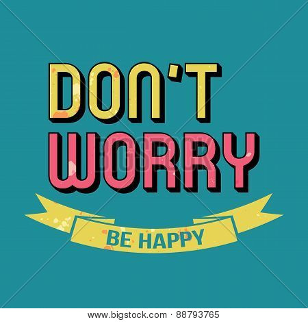 Don't Worry Be Happy T-shirt Typography, Vector Illustration