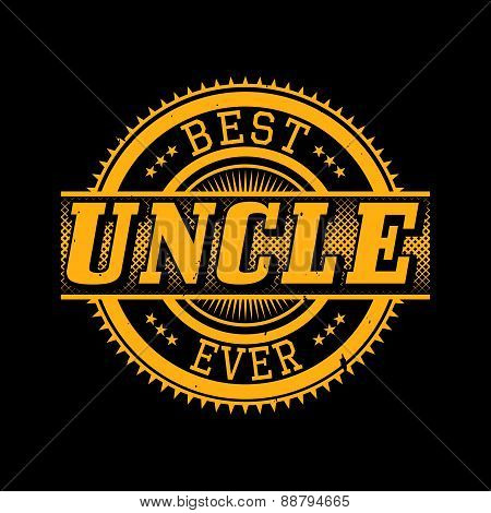 Best Uncle Ever T-shirt Typography, Vector Illustration