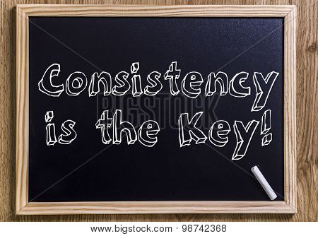 Consistency Is The Key!