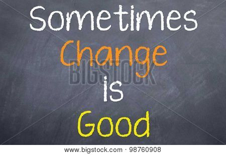 Sometimes Change is Good