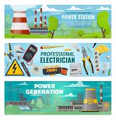 Power Stations, Energy Generation And Electrician Engineer Tools. Vector Hydroelectric, Nuclear And  poster