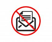 No Or Stop. Mail Correspondence Icon. Read Message Sign. E-mail Symbol. Prohibited Ban Stop Symbol.  poster